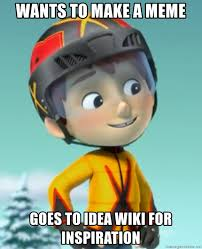 Meme Wiki - wants to make a meme goes to idea wiki for inspiration bad luck