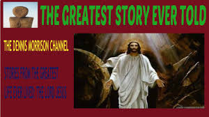 greatest story ever told if you have faith bible jesus gospel