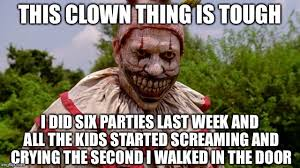 Funny Clown Meme - image tagged in memes funny twisty clown scary clown clowns imgflip