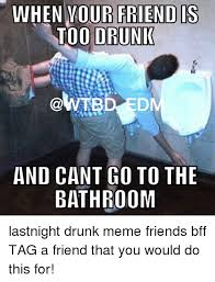 Drunk Friend Memes - 25 best memes about partying moms partying moms memes