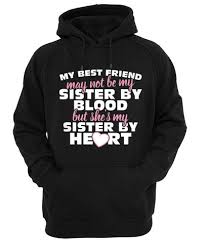 my best friend may not be my sister hoodie stuff to buy
