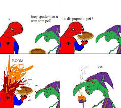 Spoderman Memes - spoderman pls geern golbin keel u k dolan know your meme