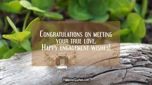 congratulate engagement congratulations on meeting your true happy engagement wishes