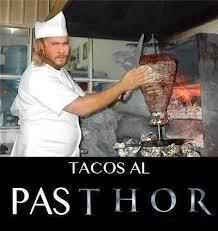 Tacos Al Pastor Meme - tacos al pasthor thor puns know your meme