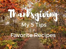 my 5 tips for thanksgiving prep favorite thanksgiving recipes