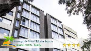 avantgarde hotel taksim square istanbul hotels turkey youtube