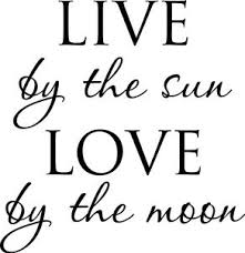 live by the sun by the moon vinyl wall decal quote sticker