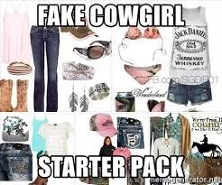 Fake Country Girl Meme - fake cowgirl starter pack wannabe country girl starter pack