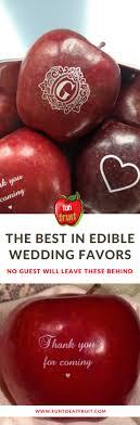 best 25 edible wedding favors to eat fruit top edible wedding favor to eat fruit