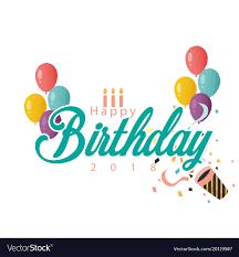 happy birthday ribbon happy birthday 2018 balloon and ribbon background vector image