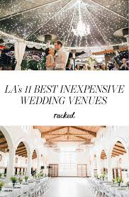 inexpensive wedding 15 of the most inexpensive la wedding venues inexpensive wedding