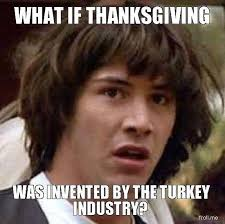 gobble up these hilarious thanksgiving memes thanksgiving memes