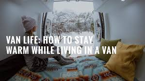 Curtains To Keep Heat Out How To Stay Warm While Living In A Van U2014 Dynamo Ultima A Nomadic