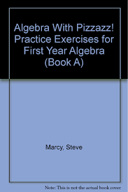 algebra with pizzazz practice exercises for first year algebra