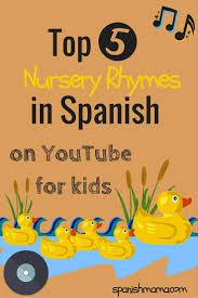 nursery rhymes in spanish on youtube youtube songs learn