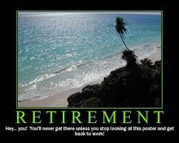 Retirement Meme - retirement flickr photo sharing