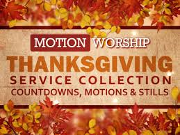 thanksgiving service collection motion worship worshiphouse media