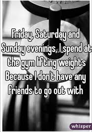 black friday weights saturday and sunday evenings i spend at the gym lifting weights