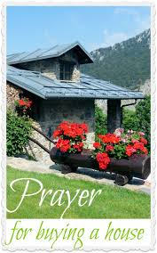 a prayer for finding a new home and possibly buying a home