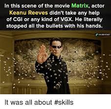 Keanu Reeves Meme - in this scene of the movie matrix actor keanu reeves didn t take