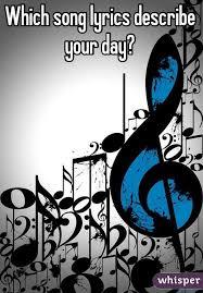 song lyrics describe your day