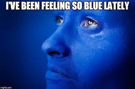 Feeling Sad Meme - so blue imgflip