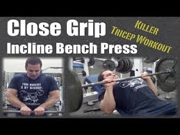 Close Grip Bench Bodybuilding Close Grip Incline Bench Press Tricep Exercise Youtube