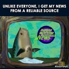 Meme Source - i get my news from a reliable source know your meme