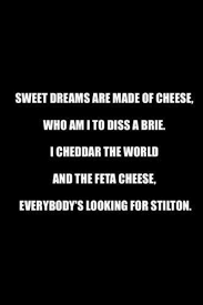 Sweet Dreams Meme - dopl3r com memes sweet dreams are made of cheese who ami to