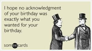Belated Birthday Meme - funny belated birthday memes ecards someecards