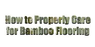 how to properly care for bamboo flooring