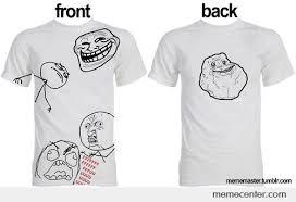 Tshirt Meme - photoshopped meme tshirt by ben meme center