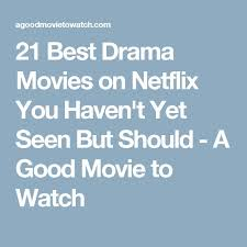 Best 25 Netflix Movies To Watch Ideas On Pinterest Netflix