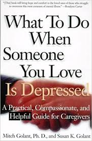 How To Comfort Someone With Depression What To Do When Someone You Love Is Depressed A Practical