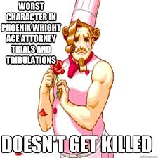 Phoenix Wright Meme - worst character in phoenix wright ace attorney trials and