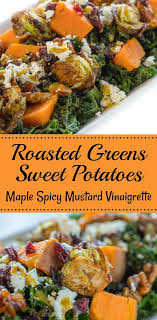 evergreen autumn roasted greens and sweet potatoes with maple