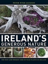 irish native plants ireland u0027s generous nature peter wyse jackson 9780915279784