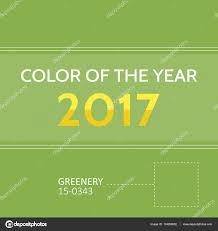 color of year 2017 color of the year 2017 greenery trendy background card u2014 stock