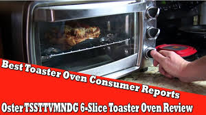Sunbeam 4 Slice Toaster Review Best Toaster Oven Consumer Reports Oster Tssttvmndg 6 Slice