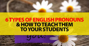 types of pronouns and how to teach them to your students