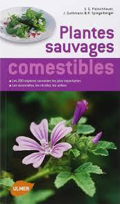 cuisiner les herbes sauvages amazon fr guide des plantes sauvages comestibles les reconnaître
