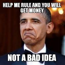 Get Money Meme - meme creator help me rule and you will get money not a bad idea
