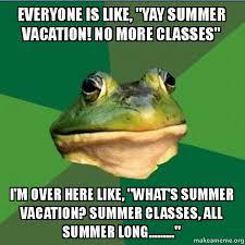 Summer School Meme - 5 reasons summer school is better than normal school