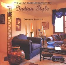 the guide to home decorating indian style priscilla kohutek
