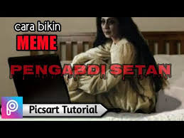 Cara Bikin Meme - cara bikin meme pengabdi setan ibusudahbisa picsart tutorial
