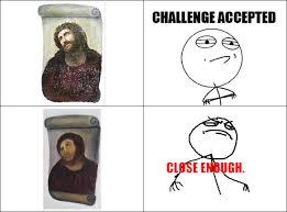Enough Meme - close enough potato jesus know your meme