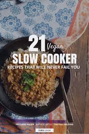 21 vegan slow cooker recipes that will never fail you yuri elkaim