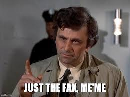 Fax Meme - columbo imgflip