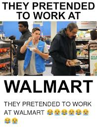 Funny Walmart Memes - 25 best memes about working at walmart working at walmart memes