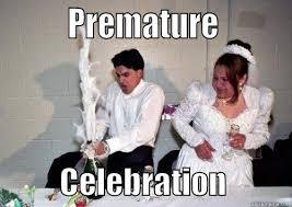 Celebration Meme - blew too soon quickmeme
